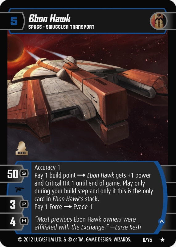 Ebon Hawk A Card Star Wars Trading Card Game Take a closer look at the food supplies, and then wander around the ebon hawk until you get a message saying that you hear footsteps behind you. trading card game the cantina swtcg